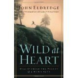 Wild at Heart: Discovering The Secret of a Man's Soul (Hardcover)By John Eldredge