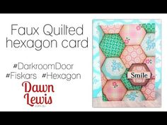 cardmaking video tutorial: Hexagon Faux Quilting card ... used a  large hexagon punch ... darkened edges for dimension ... YouTube ...
