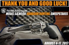 THANK YOU - S&W Model S&W500 Revolver Sweepstakes