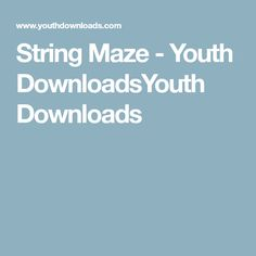 String Maze - Youth DownloadsYouth Downloads