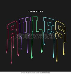 I make the rules slogan for T-shirt printing design and various jobs, typography, vector. I make the rules slogan for T-shirt printing design and various jobs, typography, vector. Lettering, Typography Design, Typographie Fonts, Shirt Logo Design, Tee Shirt Designs, T Shirt Printing Design, Design Kaos, Silkscreen, Only Shirt