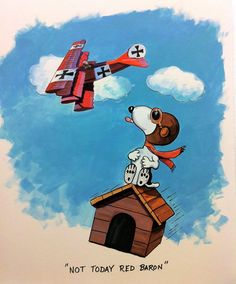 """""""Not today, Red Baron! Peanuts Cartoon, Peanuts Snoopy, Charlie Brown Y Snoopy, Flying Ace, Joe Cool, Snoopy Quotes, Comic, Snoopy And Woodstock, Aviation Art"""