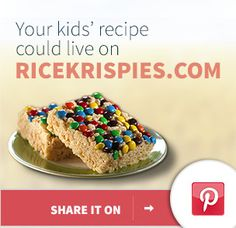 Your kids' recipe could live on ricekrispies.com. Share it Pinterest.