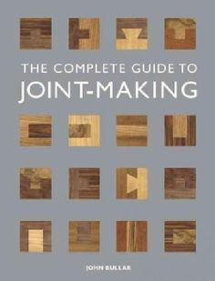 The Complete Guide to Joint-Making (Paperback)