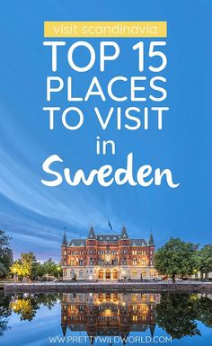 Top 15 Places to Visit in Sweden - Are you planning to visit Sweden soon but don't know where to start? Read this post about Sweden - Sweden Places To Visit, Visit Sweden, Beautiful Places To Visit, Cool Places To Visit, Places To Travel, Travel Things, Amazing Places, Europe Places, Sweden Tourism