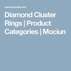 Diamond Cluster Rings | Product Categories | Mociun
