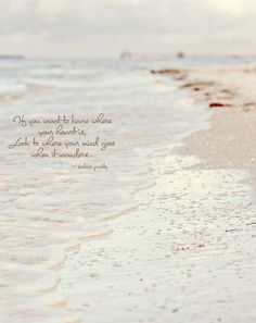 I've pinned this saying before...but this is so me....I have spent many hours on a beach pondering. Perhaps of you...