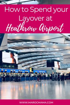 Are you going to be at Heathrow Airport for a while? Check out these layover tips! Heathrow Airport, Morocco Travel, Sounds Good, Travel With Kids, Countryside, Travel Inspiration, Travel Tips, City, Check