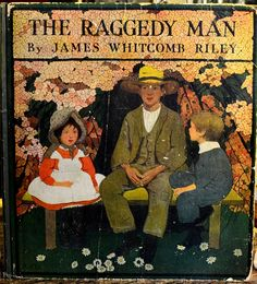The Raggedy Man. James Whitcomb Riley. Illustrations by Ethel Franklin Betts. Indianapolis: The Bobbs Merrill Company, 1907. First edition.