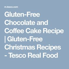 Gluten-Free Chocolate and Coffee Cake Recipe | Gluten-Free Christmas Recipes - Tesco Real Food