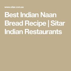 Best Indian Naan Bread Recipe | Sitar Indian Restaurants