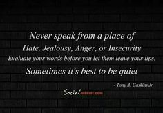 Never speak from a place of hate,jealousy,anger or insecurity, Famous Inspirational Quotes, Great Quotes, Awesome Quotes, Inspiring Quotes, Overcoming Anxiety, Insecure, Jealousy, Favorite Quotes, Affirmations