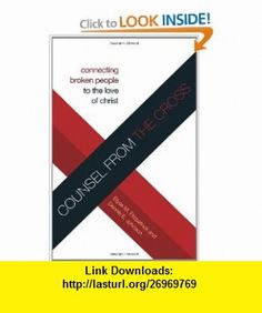 Counsel from the Cross (Redesign) Connecting Broken People to the Love of Christ (9781433534133) Elyse M. Fitzpatrick, Dennis E. Johnson , ISBN-10: 1433534134  , ISBN-13: 978-1433534133 ,  , tutorials , pdf , ebook , torrent , downloads , rapidshare , filesonic , hotfile , megaupload , fileserve