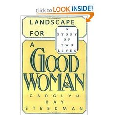 Landscape for a Good Woman: A Story of Two Lives: Carolyn Kay Steedman: 9780813512587: Amazon.com: Books