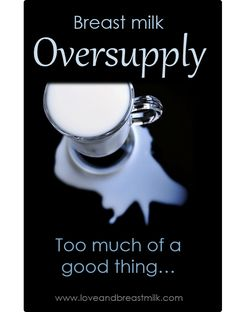 Having too much milk can be just as much of a problem as not having enough! If you find yourself battling with oversupply, here's some help.