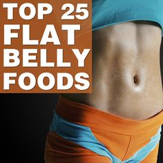 """Have you heard the saying """"abs are made in the kitchen""""? Take a look at this list of 25 Flat Belly Foods! #flatbelly #healthyfoods #skinnyms"""