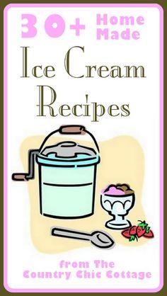 Homemade Ice Cream Recipes -- over 30 ideas! Homemade Ice Cream Recipes -- over 30 ideas! - * THE COUNTRY CHIC COTTAGE (DIY, Home Decor, Crafts, Farmhouse) selber machen ice cream cream cream cake cream design cream desserts cream recipes Ice Cream Treats, Ice Cream Desserts, Frozen Desserts, Ice Cream Recipes, Frozen Treats, Sweet Desserts, Making Homemade Ice Cream, Make Ice Cream, Homemade Ice Cream Machine