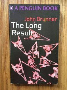 The Long Result - Brunner, John  Penguin, 1968 impression of this Penguin paperback edition in vg++ condition, previous owner