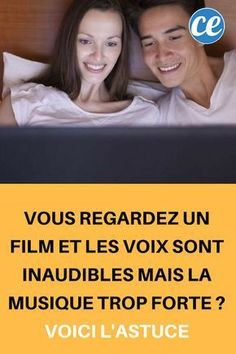 - Smartphones - Vous Regardez un Film et les Voix Sont Inaudibles Mais la Musique Trop Forte ? You Watch a Movie and the Voices Are Inaudible But the Music Too Strong?