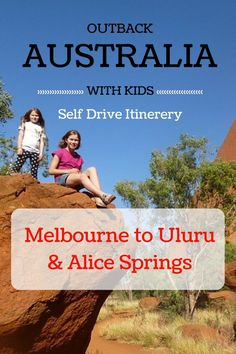 Two week self drive family holiday to the centre of Australia. Melbourne to Uluru & Alice Springs, over 5,000 km's.