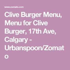 Clive Burger Menu, Menu for Clive Burger, 17th Ave, Calgary - Urbanspoon/Zomato