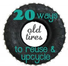 20 Ways to Reuse, Recycle, and Upcycle Old Tires