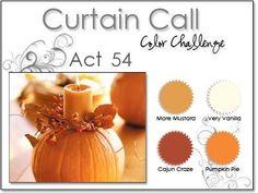 Stacey's Stamping Stage: Curtain Call Color Challenge: {ACT 54} More Mustard, Cajun Craze, Pumpkin Pie, Vanilla