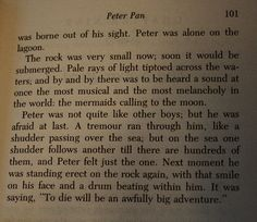 """""""To die will be an awfully big adventure"""" Peter Pan"""