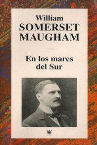En los mares del Sur ~ Maugham, William Somerset ~