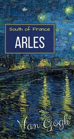 If you admire Vincent work, you just have to visit Arles, the small town in the Even though he lived here for a short while, his legacy is great. Backpacking Europe, Europe Travel Tips, Travel Guides, Travel Destinations, Travel Plan, Visit France, South Of France, Aix En Provence, European Destination