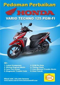 Pedoman Perbaikkan Sepeda Motor Honda Vario  Berisi Pedoman Perbaikkan mesin (Injeksi ) Sepeda Motor Honda Vario