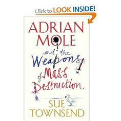 Adrian Mole and the Weapons of Mass - There is no better Adrian Mole than this. Wole Mole? Poetry.