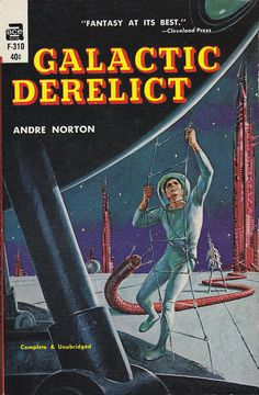 Andre Norton - Galactic Derelict on Flickr.Via Flickr: Norton, Andre Galactic Derelict 1964 Ace F-310 Novel Cover by Emshwiller, Ed
