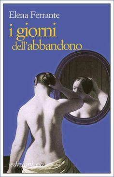 Elena Ferrante, I giorni dell'abbandono