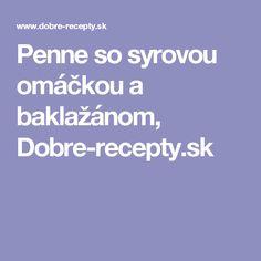 Penne so syrovou omáčkou a baklažánom, Dobre-recepty.sk
