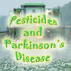 UCLA researchers find another link between pesticides and Parkinson's disease [Article]
