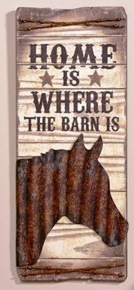 """""""Home is Where the Barn is"""" Western Metal & Wood Sign"""