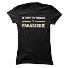 (New Tshirt Great) Paramedics are awesome [TShirt 2016] Hoodies, Funny Tee Shirts