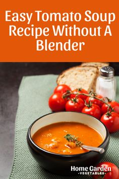 Don't have a blender? No problem. You can still make a creamy, smooth tomato soup. Check out this easy tomato soup recipe without a blender and enjoy it with the family. Easy Tomato Soup Recipe, Grow Tomatoes, Chana Masala, Vegetable Garden, Smooth, Stuffed Peppers, Canning, Vegetables, Ethnic Recipes