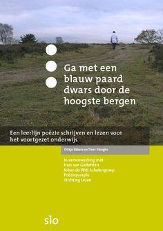 Download deze leerlijn op treesengedichten.nl/wp-content/uploads/2016/05/Ga-met-een-blauw-paard-dwars-door-de-hoogste-bergen-1.pdf