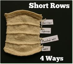 In knitting there are dozens of ways to hide short rows. Here is a close look at four methods and hopefully you'll find one that you like.