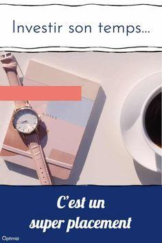 investir ton temps est un placement très rentable- podcast Blog, Business, Investing, Time Management, Entrepreneurship, Organization, Tools, Blogging, Store