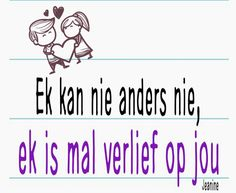 Love You More, Give It To Me, Afrikaanse Quotes, Kinky Quotes, Cute Quotes, Kisses, Qoutes, Relationships, Wings