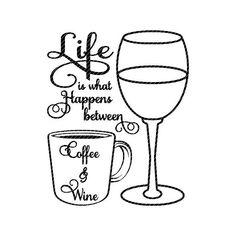design vector Life is what happens between coffee and wine, svg jpg png clipart tshirt design vector vinyl graphics cut files decal cricut silhouette Life Is What Happens, Shit Happens, Wine Tattoo, Tile Crafts, Coffee Wine, Wood Burning Patterns, Wine Quotes, Herren T Shirt, Vinyl Projects