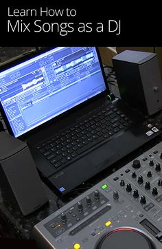 How to Mix Songs as a DJ