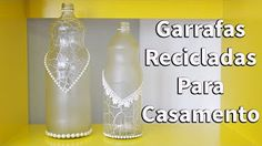 DIY: Como Fazer Garrafas Decoradas - Reciclagem, Artesanato. - YouTube