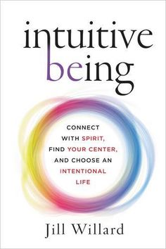 Booktopia has Intuitive Being, Connect With Spirit, Find Your Center, And Choose An Intentional Life by Jill Willard. Buy a discounted Hardcover of Intuitive Being online from Australia's leading online bookstore. Reading Lists, Book Lists, Reading Notes, Meditation Books, Spirituality Books, Thing 1, Me Time, Book Nerd, Cool Things To Make