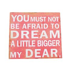 Yes. :: Dream A Little Bigger Sign | dotandbo.com