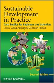 Sustainable development in practice : case studies for engineers and scientists / editors, Adisa Azapagic and Slobodan Perdan