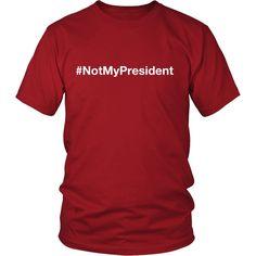 #NotMyPresident Hashtag Unisex T-shirt (White Font)
